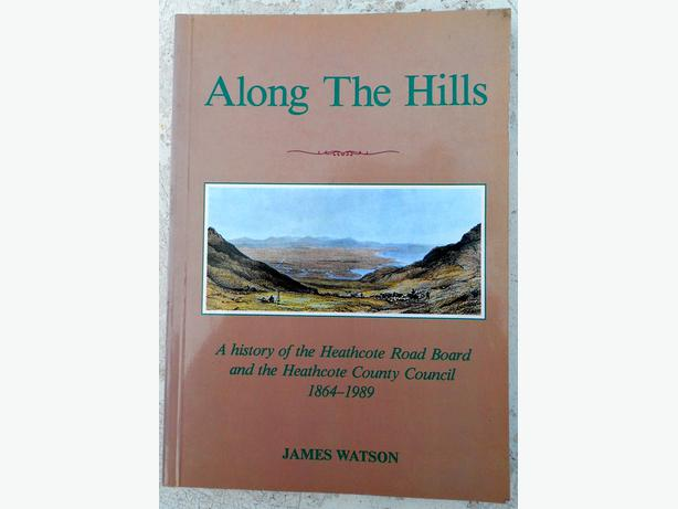 Along the Hills; A history of the Heathcote Road Board and the Heathcote County