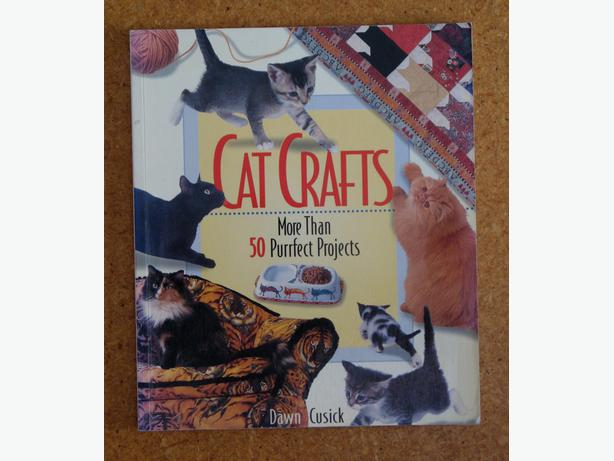 Cat Crafts: More Than 50 Purrfect Projects